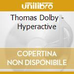 Hyperactive! cd musicale di Thomas Dolby