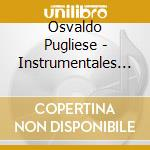 Instrumentales vol.3 cd musicale di Osvaldo Pugliese