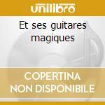Et ses guitares magiques cd musicale di Blanca Burt