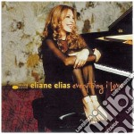 Eliane Elias - Everything I Love cd musicale di ELIAS ELIANE