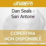 Dan Seals - San Antone cd musicale di Seals Dan