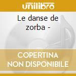 Le danse de zorba - cd musicale di Claude ciari + 3 bt