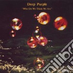 WHO DO WE THINK WE..(REMASTERED) cd musicale di DEEP PURPLE