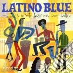 Latino blue cd musicale di Artisti Vari