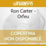 Ron Carter - Orfeu cd musicale di Ron carter sextet