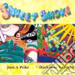 Just a poke/darkness to... cd musicale di Smoke Sweet