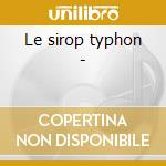 Le sirop typhon - cd musicale di Richard anthony + 5 bt