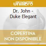 DR. JOHN cd musicale di ELEGANT DUKE
