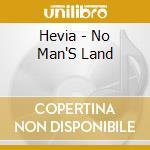 NO MAN'S LAND(SPOT OPEL OMEGA) cd musicale di HEVIA
