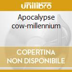Apocalypse cow-millennium cd musicale di Inc. Milk