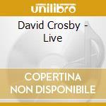Live cd musicale di David Crosby
