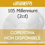 105 MILLENNIUM (2CD) cd musicale di ARTISTI VARI