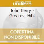 Greatest hits cd musicale di John Berry