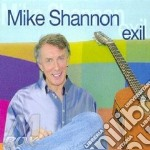 Mike Shannon - Exil cd musicale di Mike Shannon