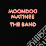 MOONDOG MATINEE (Remastered) cd musicale di THE BAND