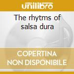 The rhytms of salsa dura cd musicale di J.bosch/e.palmieri/m