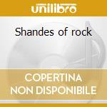 Shandes of rock cd musicale di Shadow The