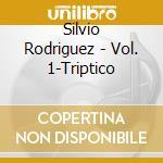 Triptico vol.1 cd musicale di Silvio Rodriguez