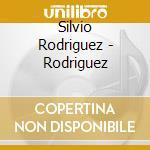 Rodriguez cd musicale di Silvio Rodriguez