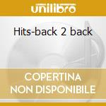 Hits-back 2 back cd musicale di Seals dan/michael amrtin murph