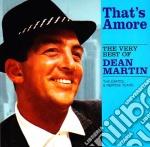 Dean Martin - That's Amore - The Very Best cd musicale di Dean Martin