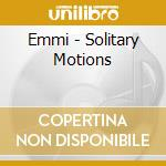 SOLITARY MOTIONS cd musicale di EMMI