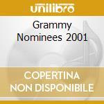 GRAMMY NOMINEES 2001 cd musicale di ARTISTI VARI