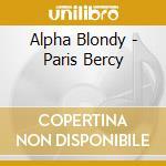 Alpha Blondy - Paris Bercy cd musicale di ALPHA BLONDY