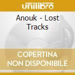LOST TRACKS cd musicale di ANOUK