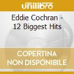 12 of his biggest hits/never to be forgotten cd musicale di Eddie Cochran