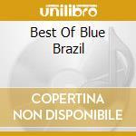 BEST OF BLUE BRAZIL (Blue Note) cd musicale di ARTISTI VARI