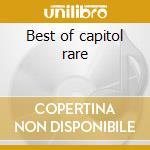 Best of capitol rare cd musicale di Artisti Vari
