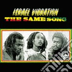 Israel Vibration - The Same Song cd musicale di ISRAEL VIBRATION
