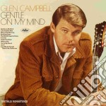 Gentle on my mind cd musicale di Campbell Glen