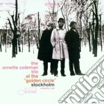 AT THE GOLDEN CIRCLE/STOCKHOLM 1 cd musicale di COLEMAN ORNETTE TRIO