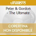 Peter & Gordon - The Ultimate cd musicale di Peter & gordon