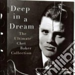 DEEP IN A DREAM/THE ULT.COLLECTION cd musicale di Chet Baker