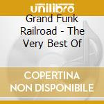 VERY BEST OF cd musicale di GRAND FUNK RAILROAD