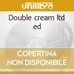 Double cream ltd ed cd musicale di Inc. Milk