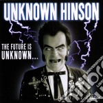 Unknown Hinson - Future Is Unknown? cd musicale di Hinson Unknown
