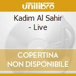 Kadim Al Sahir - Live cd musicale di Kadim al sahir