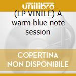 (LP VINILE) A warm blue note session lp vinile