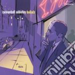 BALLADS cd musicale di CANNONBALL ADDERLEY
