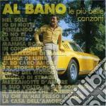LE PIU' BELLE CANZONI cd musicale di Al bano Carrisi