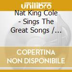 Nat King Cole - Sings The Great Songs / Thank You, Pretty Baby cd musicale di Cole nat king