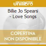 Love songs cd musicale di Spears billie joe