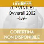 (LP VINILE) Ovverall 2002 -live- lp vinile di Bap