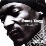 Snoop Dogg - Paid Tha Cost To Be Da Bos cd musicale di Dogg Snoop