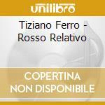 Tiziano Ferro - Rosso Relativo cd musicale