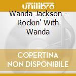 Rockin'with wanda cd musicale di Wanda Jackson